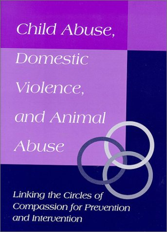 9781557531421: Prevention and Intervention in Child Abuse, Domestic Violence and Animal Abuse: Linking the Circles of Compassion