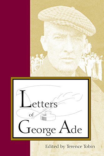 Letters of George Ade: Purdue University Press