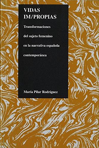 9781557531643: Vidas impropias: transfomaciones del sujeto feminino en la narrativa espanola contemporanea (Purdue Studies in Romance Literatures, V. 19)
