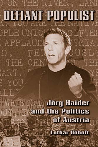 9781557532305: Defiant Populist: Jorg haider and the Politics of Austria (Central European Studies)