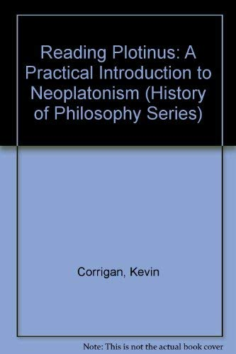 9781557532336: Reading Plotinus: A Practical Introduction to Neoplatonism (History of Philosophy)