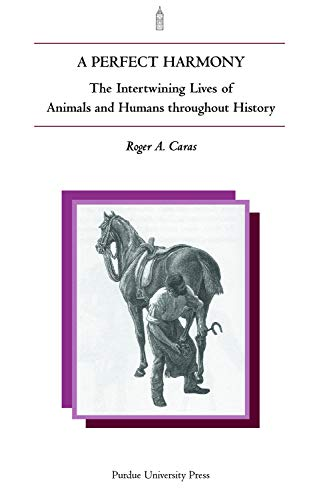 9781557532411: Perfect Harmony: The Intertwining Lives of Animals and Humans Throughout History
