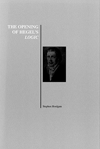 9781557532572: The Opening of Hegel's Logic: From Being to Infinity