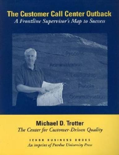 The Customer Call Center Outback: A Frontline Supervisor's Map to Success: Trotter, Michael