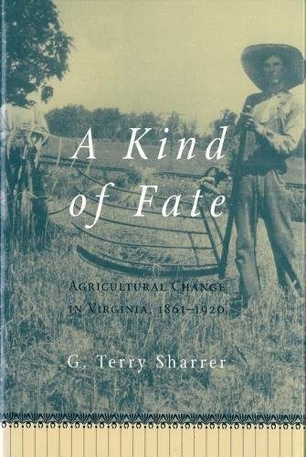 9781557532848: Kind of Fate: Agricultural Change in Virginia, 1861-1920