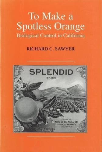 9781557532855: To Make a Spotless Orange: Biological Control in California