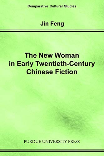 9781557533302: New Woman in Early Twentieth-Century Chinese Fiction (Comparative Cultural Studies)