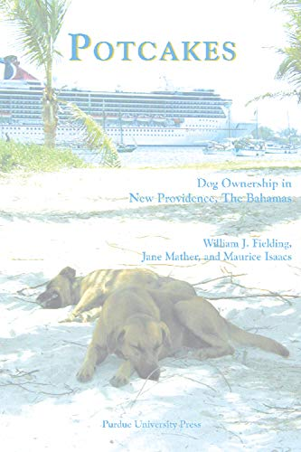 9781557533340: Potcakes: Dog Ownership in New Providence, The Bahamas (New Discoveries in Human-Animal Links)