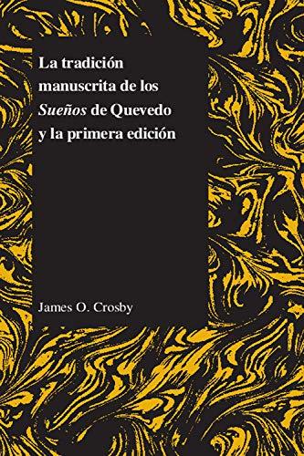 La Tradicion Manuscrita De Los Suenos De Quevedo Y La Primera Edicion (Paperback): James O. Crosby