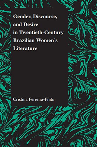 9781557533524: Gender Discourse and Desire in the 20th Century Brazilian Womens' Literature (Purdue Studies in Romance Literatures, V. 29)