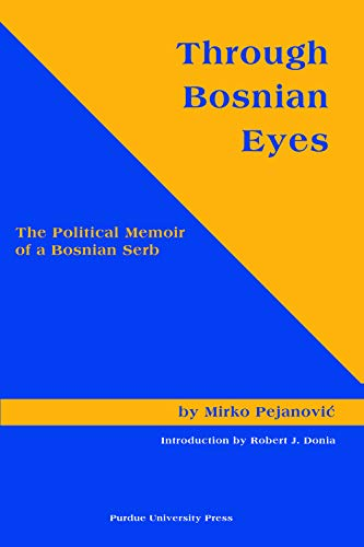 9781557533593: Through Bosnian Eyes: The Political Memoir of a Bosnian Serb (Central European Studies)