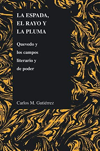9781557533616: Espada, El Rayo Y La Pluma: Quevedo Y Los Campos Literario Y De Poder