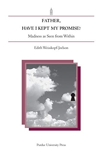 Father, Have I Kept My Promise?: Edith Weisskopf-Joelson