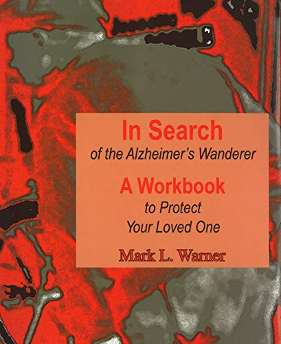 9781557533999: In Search of the Alzheimer's Wanderer: A Workbook to Protect Your Loved One