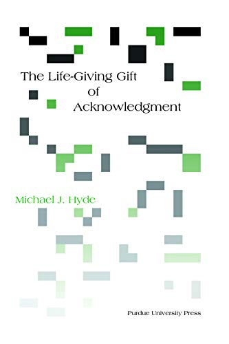 9781557534026: Life-Giving Gift of Acknowledgement (Philosophy/Communication)