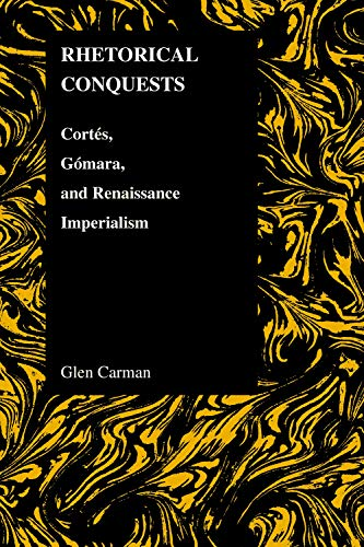 RHETORICAL CONQUESTS (Paperback): Glen Carman