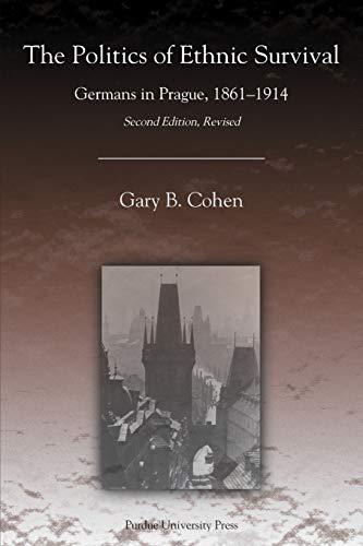 9781557534040: The Politics of Ethnic Survival: Germans in Prague, 1861-1914, Second Revised Edition (Central European Studies)