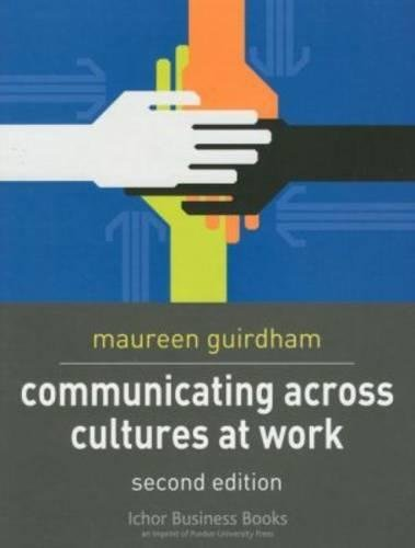 Communicating Across Cultures at Work, 2nd. Ed.: Guirdham, Maureen