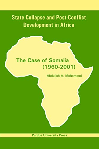 State Collapse and Post-Conflict Development in Africa: The Case of Somalia 1960-2001: Mohamoud, ...