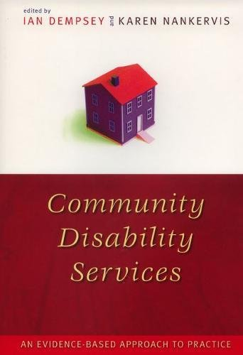 9781557534149: Community Disability Services: An Evidence-Based Approach to Practice