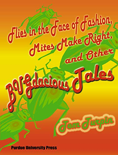 9781557534170: Flies in the Face of Fashion, Mites Make Right, and Other BUGdacious Tales