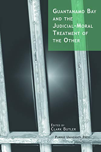 9781557534279: Guantanamo Bay and the Judicial-Moral Treatment of the Other