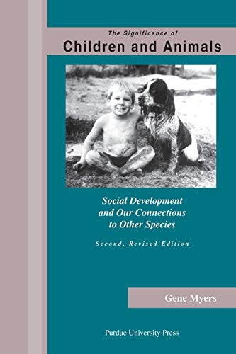 9781557534293: The Significance of Children and Animals: Social Development and Our Connections to Other Species, Second Revised Edition