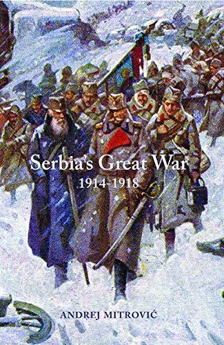 9781557534767: Serbia's Great War 1914-1918 (Central European Studies)