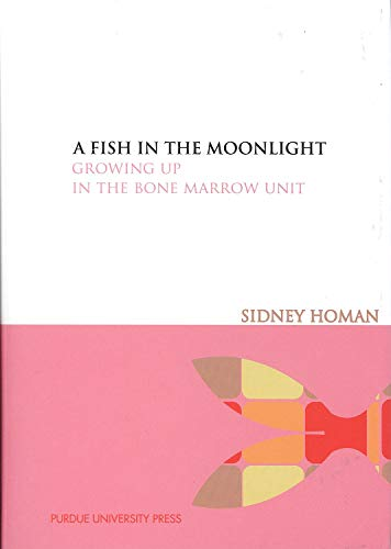 9781557534866: A Fish in the Moonlight: Growing Up in the Bone Marrow Unit