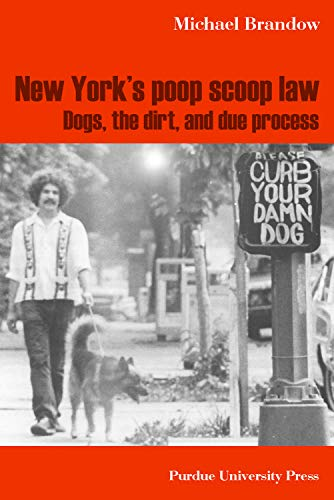 9781557534927: New York's Poop Scoop Law: Dogs, the Dirt, and Due Process (New Directions in the Human-Animal Bond)