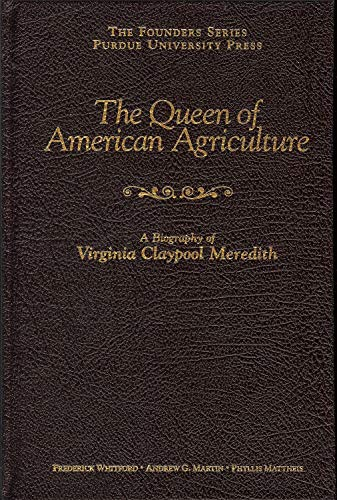 The Queen of American Agriculture: A Biography of Virginia Claypool Meredith (Hardback): Frederick ...