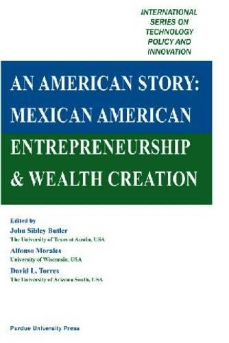 9781557535481: An American Story: Mexican American Entrepreneurship & Wealth Creation (International Series on Technology Policy and Innovation)