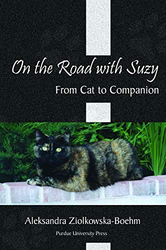 On the Road with Suzy: From Cat to Companion: Ziolkowska-Boehm, Aleksandra