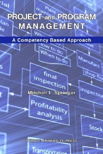 Project and Program Management : A Competency-Based: Mitchell Springer
