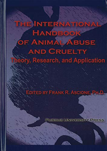 9781557535658: The International Handbook of Animal Abuse and Cruelty: Theory, Research, and Application (New Directions in the Human-Animal Bond)