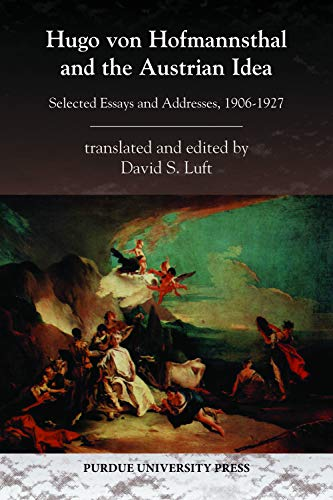 9781557535900: Hugo von Hofmannsthal and the Austrian Idea: Selected Essays and Addresses, 1906-1927 (Central European Studies)