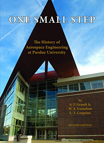 9781557535993: One Small Step: The History of Aerospace Engineering at Purdue University