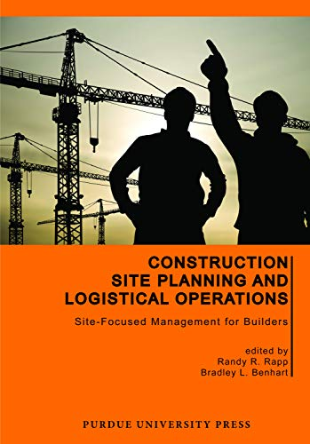 9781557536464: Construction Site Planning and Logistical Operations: Site-Focused Management for Builders (Purdue Handbooks in Building Construction)