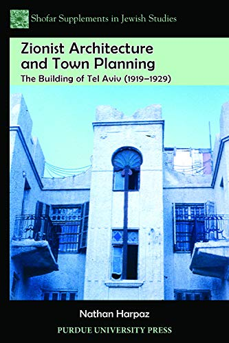 9781557536730: Zionist Architecture and Town Planning: The Building of Tel Aviv (1919-1929) (Shofar Supplements in Jewish Studies)