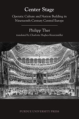 9781557536754: Center Stage: Operatic Culture and Nation Building in Nineteenth-Century Central Europe (Central European Studies)