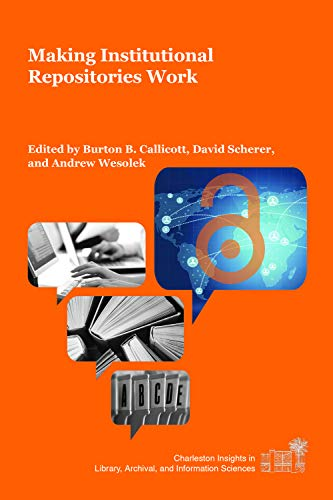 Making Institutional Repositories Work: Callicott, Burton B.