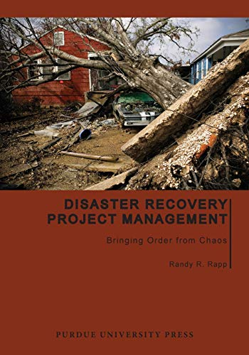 9781557537775: Disaster Recovery Project Management: Bringing Order from Chaos (Purdue Handbooks in Building Construction)