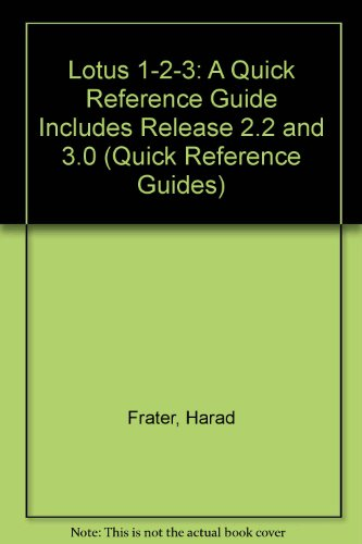 Lotus 1-2-3: A Quick Program Reference Guide: Frater, Harad, Schuller,