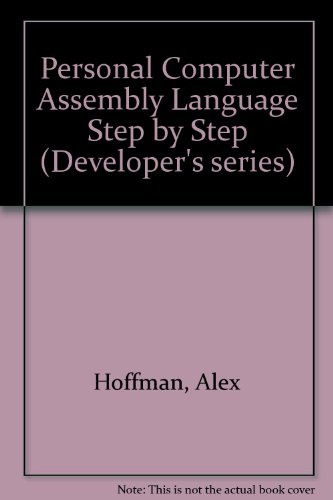 PC Assembly Language: Step by Step (Developer's: Alex Hoffman