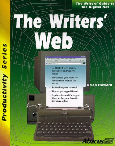 The Writer's Web: Get Online and Get Published with CDROM (Productivity Series (Abacus), 332) (1557553327) by Howard, Brian; Howard