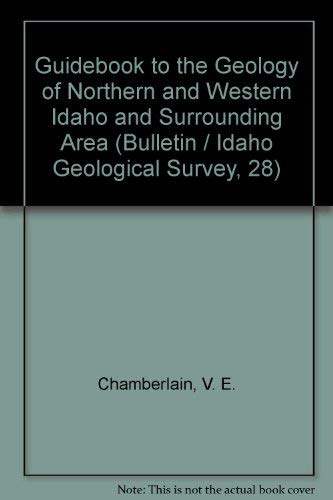 9781557650276: Guidebook to the Geology of Northern and Western Idaho and Surrounding Area (Bulletin / Idaho Geological Survey, 28)