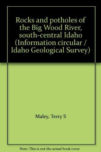 9781557651099: Rocks and potholes of the Big Wood River, south-central Idaho (Information circular / Idaho Geological Survey)