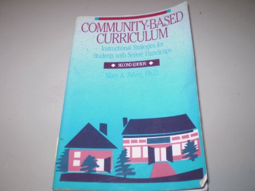 9781557660237: Community-Based Curriculum: Instructional Strategies for Students With Severe Handicaps