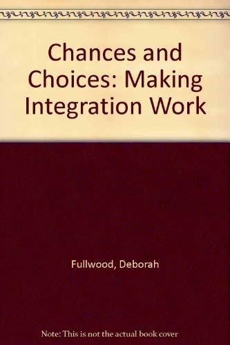 9781557660558: Chances and Choices: Making Integration Work