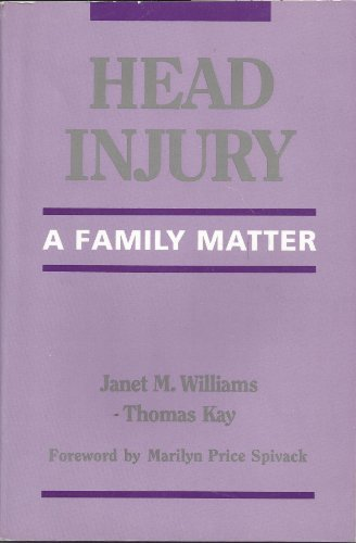 Head Injury: A Family Matter: Williams, Janet M.
